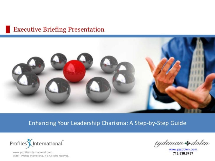 Enhancing Your Leadership Charisma: A Step-by-Step Guide<br />www.patdolen.com<br />713.838.8787<br />