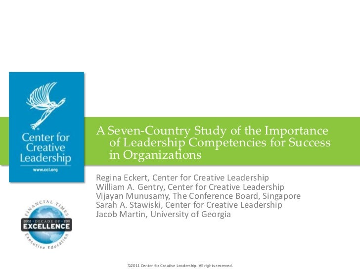 A Seven-Country Study of the Importance  of Leadership Competencies for Success  in OrganizationsRegina Eckert, Center for...