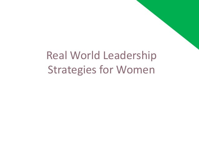 Real World LeadershipStrategies for Women