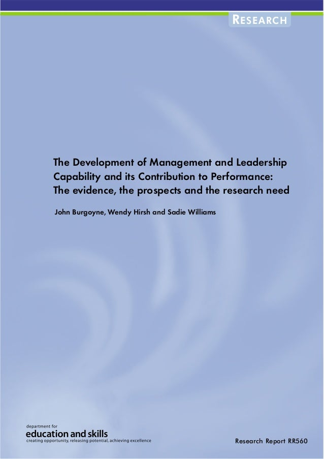 R ESEARCHThe Development of Management and LeadershipCapability and its Contribution to Performance:The evidence, the pros...