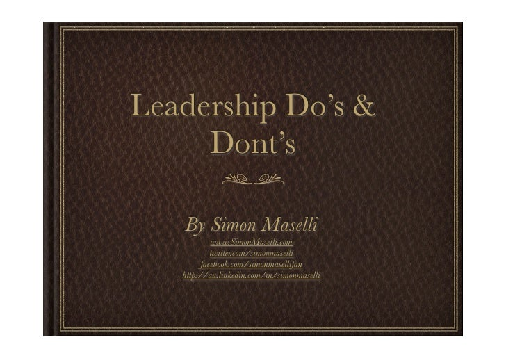 Leadership Do's &      Dont's     By Simon Maselli             www.SimonMaselli.com             twitter.com/simonmaselli  ...