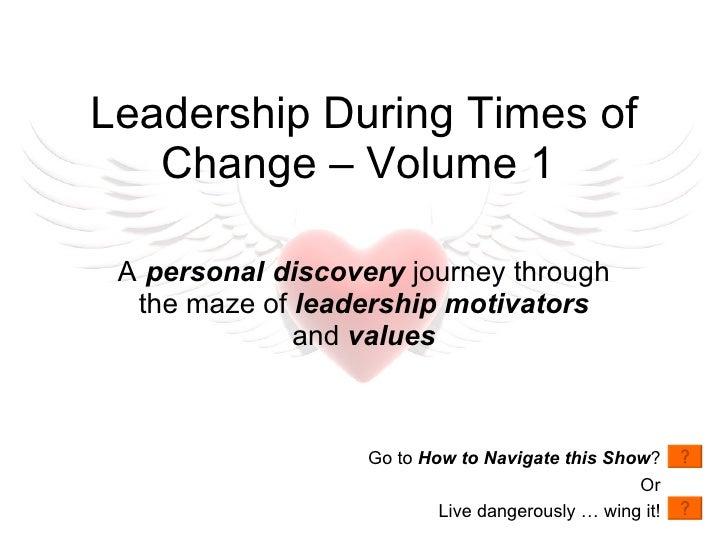 Leadership During Times Of Change #1   Motivators & Values  Ko