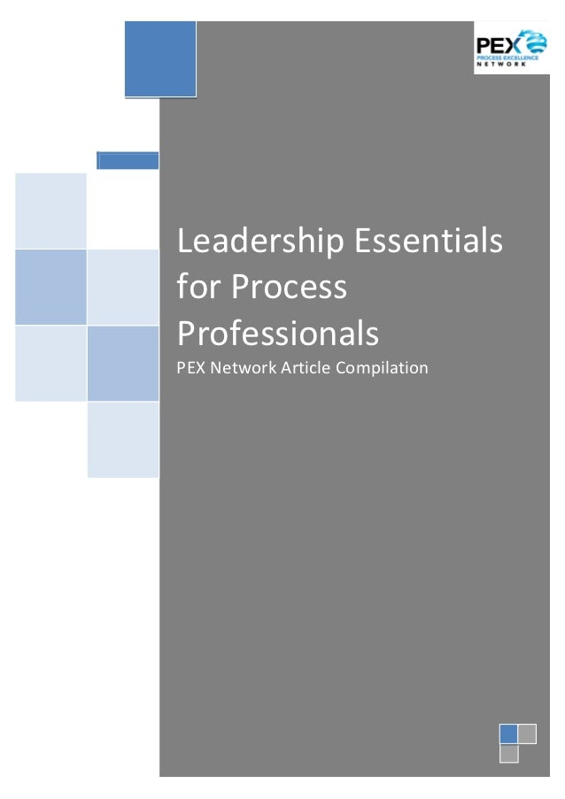 Leadership Essentialsfor ProcessProfessionalsPEX Network Article Compilation
