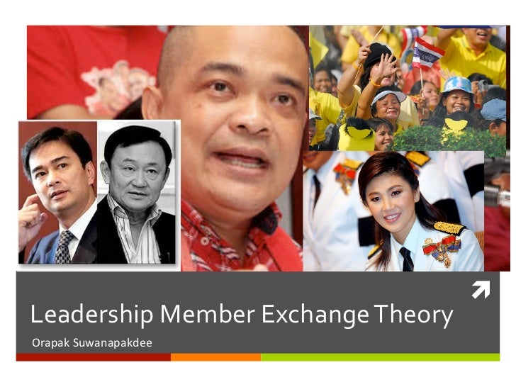 Leadershipexchangetheory by orapak