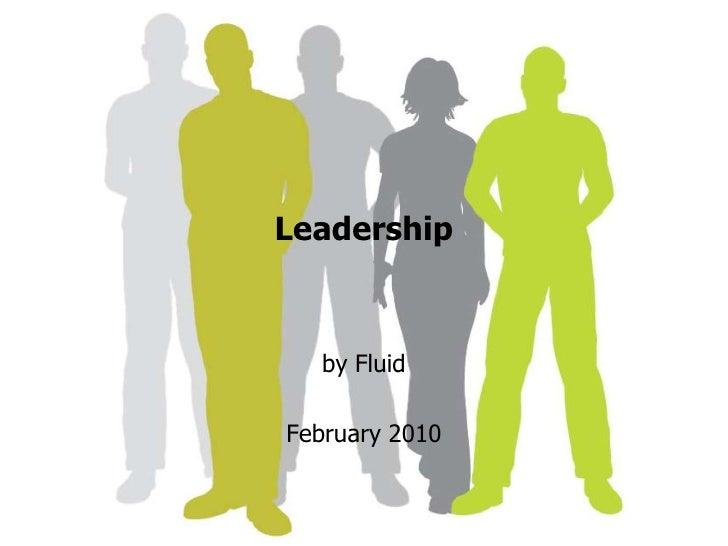 Leadership<br />by Fluid <br />February 2010<br />