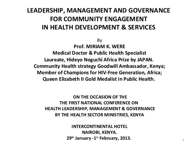 Leadership, Management & Governance for Community Engagement in Health Development & Services, Prof. Miriam Were, LMG Health Conference 31Jan13