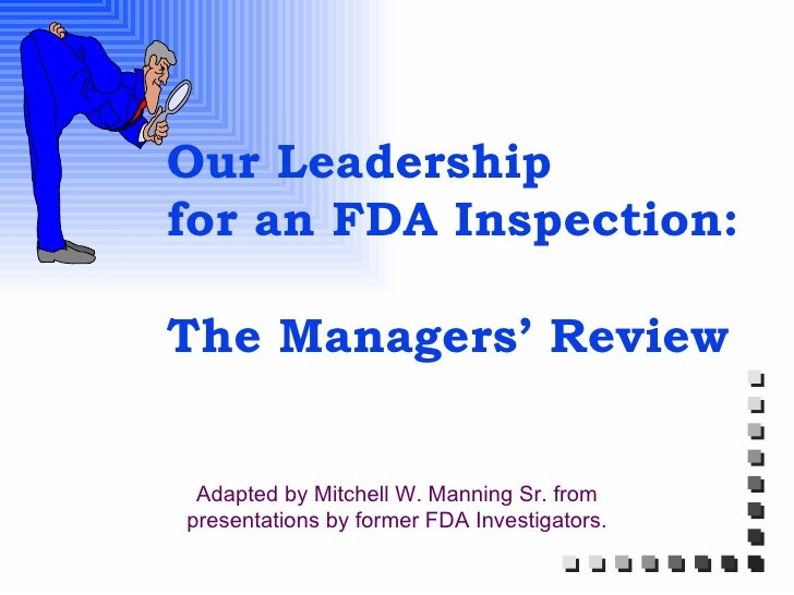 Leadership For The FDA Inspection   The Manager Review