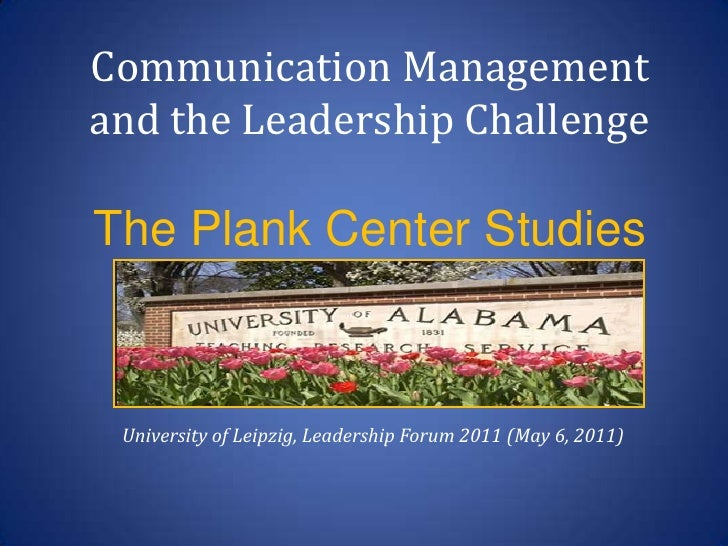 Communication Management and the Leadership ChallengeThe Plank Center Studies <br />University of Leipzig, Leadership Foru...