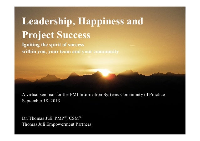 Leadership, Happiness and Project Success - by Thomas Juli, 18 Sept 2013