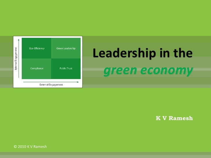 Leadership in the                       green economy                                 K V Ramesh    © 2010 K V Ramesh