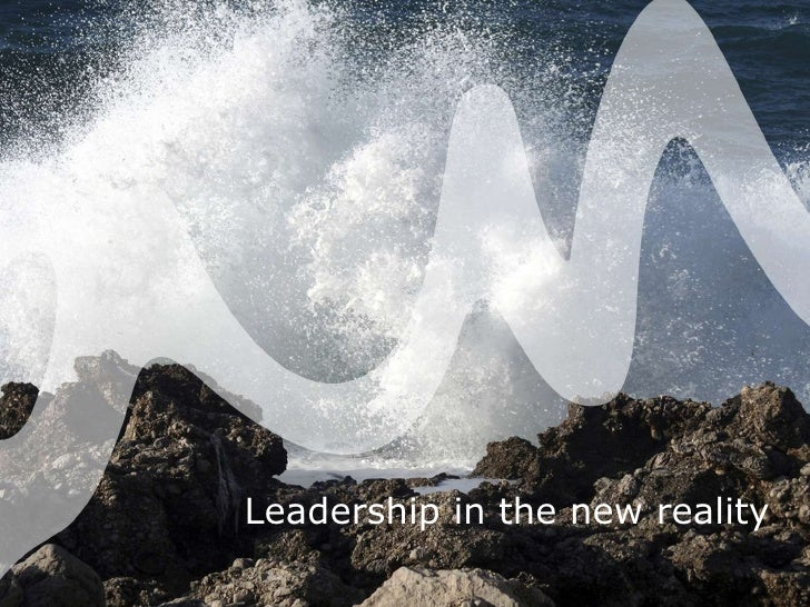 11/06/2012                           Leadership in the new reality             Side 1   Indsæt tekst eller deaktiver visni...