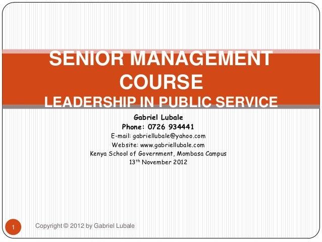 SENIOR MANAGEMENT              COURSE      LEADERSHIP IN PUBLIC SERVICE                                    Gabriel Lubale ...