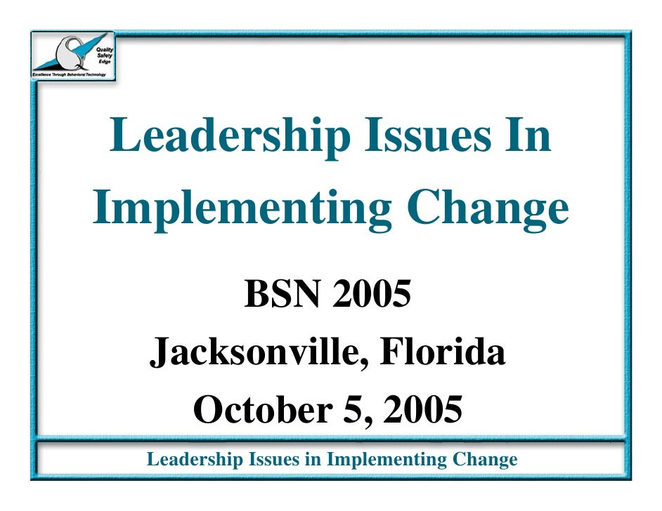 Leadership Issues In Implementing Change