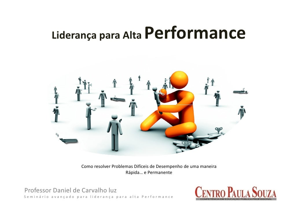 Liderança para Alta                    Performance                     Como resolver Problemas Difíceis de Desempenho de u...