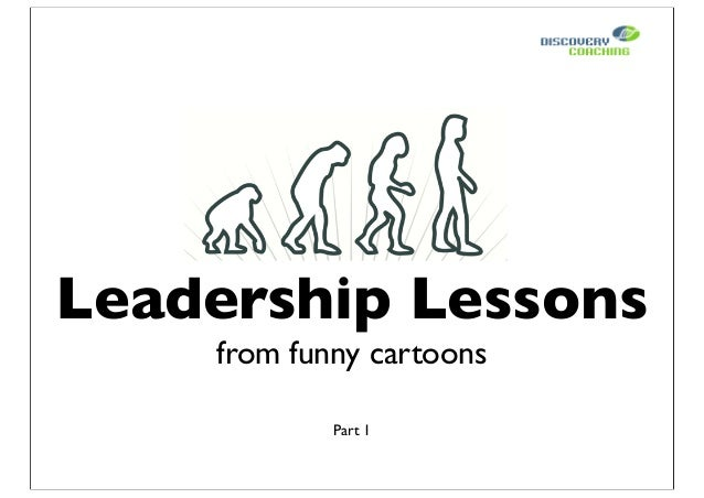 Business cartoons that provide useful Leadership Lessons
