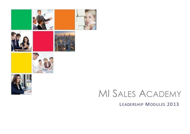 MI SALES ACADEMY LEADERSHIP MODULES 2013