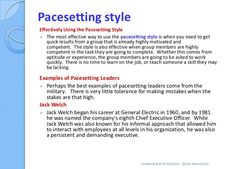 pacesetting leadership There are six different leadership styles identified by research: 1 visionary 2  mentoring 3 affiliative 4 participative 5 pacesetting 6 commanding two of.