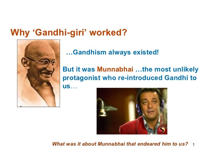 But it was  Munnabhai  …the most unlikely protagonist who re-introduced Gandhi to us … Why 'Gandhi-giri' worked? What was ...