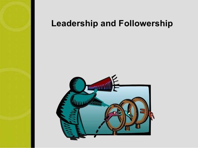 Leadership and Followership