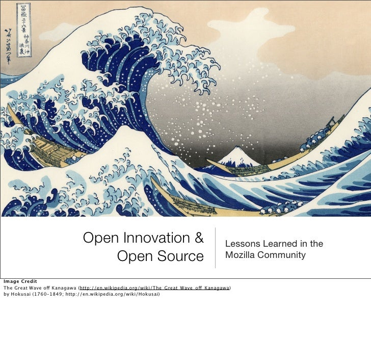 Open Innovation & Open Source: Lessons Learned in the Mozilla Community