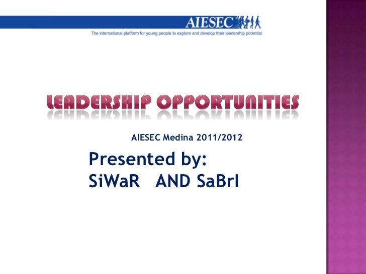 AIESEC Medina 2011/2012Presented by:SiWaR AND SaBrI