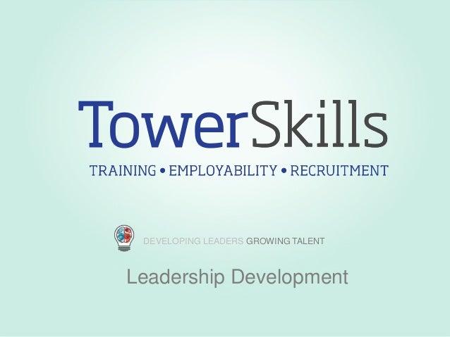 DEVELOPING LEADERS GROWING TALENT  Leadership Development