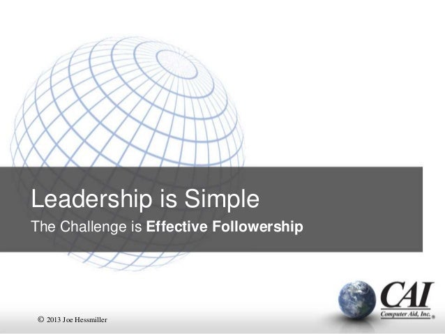 Leadership is Simple, Followership is a Challenge - Lehigh University Guest Lecture