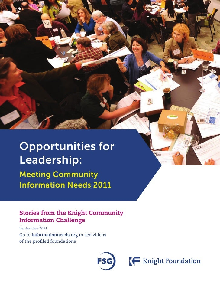 Opportunities forLeadership:Meeting CommunityInformation Needs 2011Stories from the Knight CommunityInformation ChallengeS...