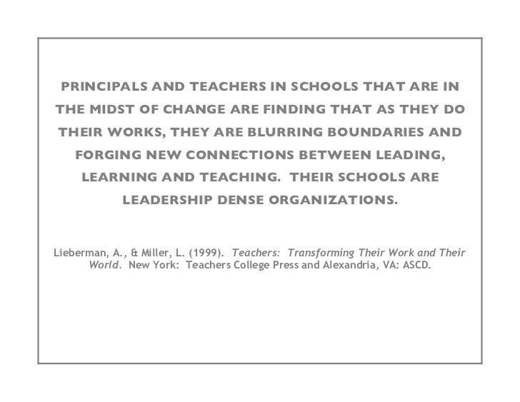 PRINCIPALS AND TEACHERS IN SCHOOLS THAT ARE IN THE MIDST OF CHANGE ARE FINDING THAT AS THEY DO THEIR WORKS, THEY ARE BLURR...