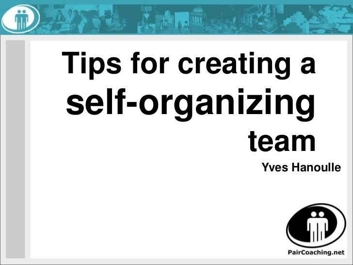 Tips fro creating a Self Organizing Teams