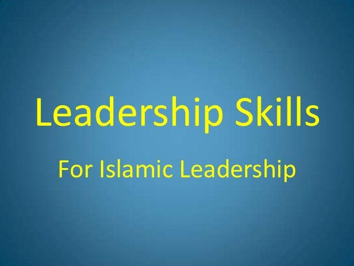 Leadership Skills For Islamic Leadership