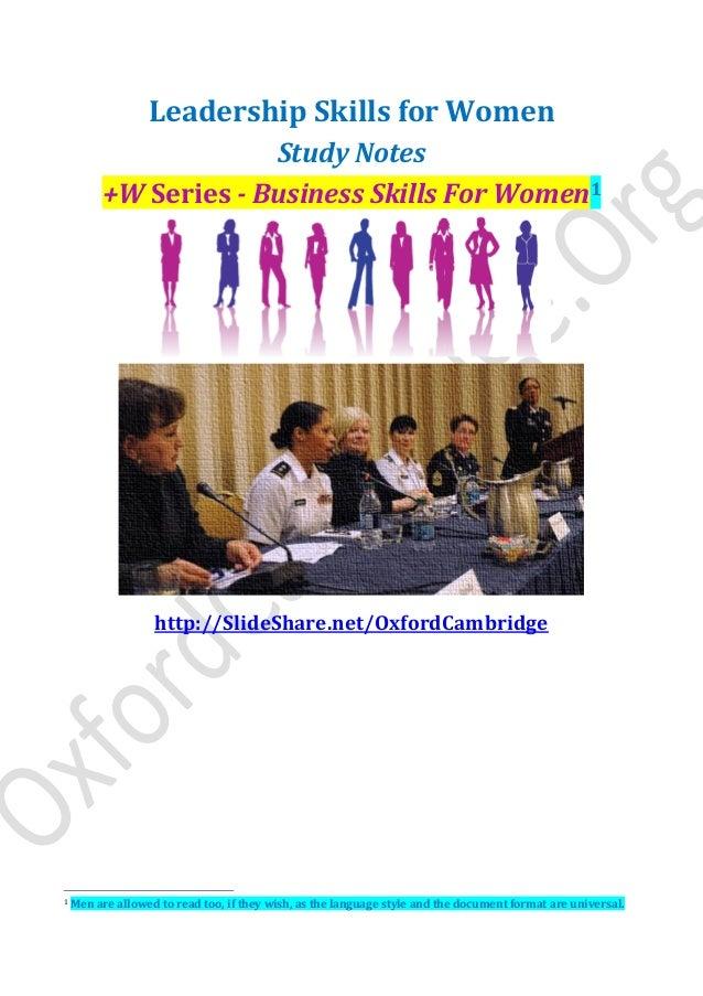 Leadership Skills for Women Study Notes +W Series - Business Skills For Women1 http://SlideShare.net/OxfordCambridge 1 Men...