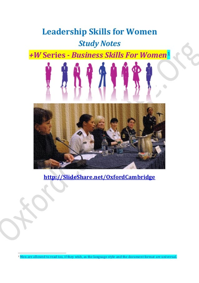 Leadership Skills for Women Study Notes +W Series - Business Skills For Women1 http://SlideShare.net/OxfordCambridge 1 Men...