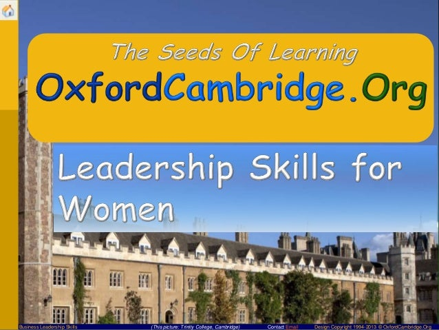 Business Leadership Skills  (This picture: Trinity College, Cambridge)  Contact Email  Design Copyright 1994-2013 © Oxford...