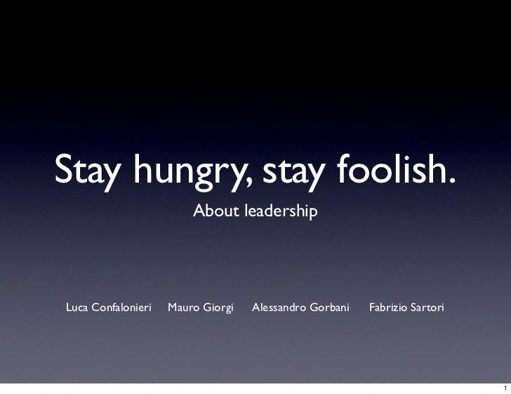 Stay hungry, stay foolish.                        About leadershipLuca Confalonieri   Mauro Giorgi   Alessandro Gorbani   ...