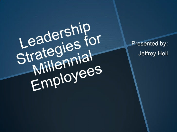 Leadership Strategies for Millennial Employees