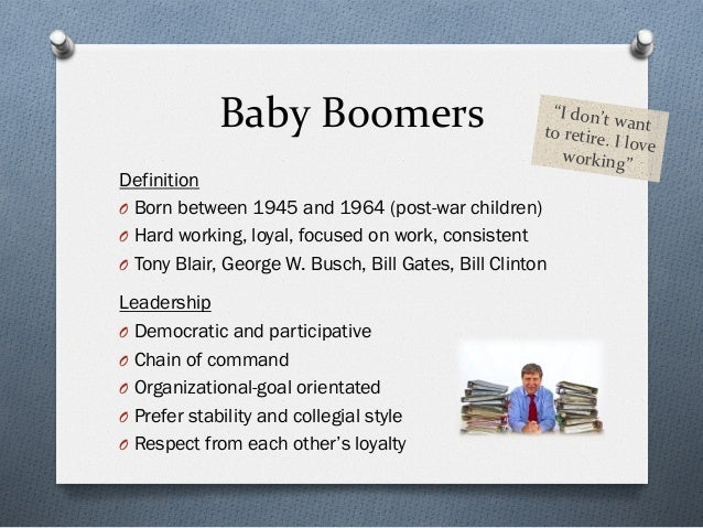 the baby boomer generation How the baby boomers destroyed everything share via e-mail to add a  the baby boomers, that vast generation of americans born in the first two decades after world war ii the body politic.