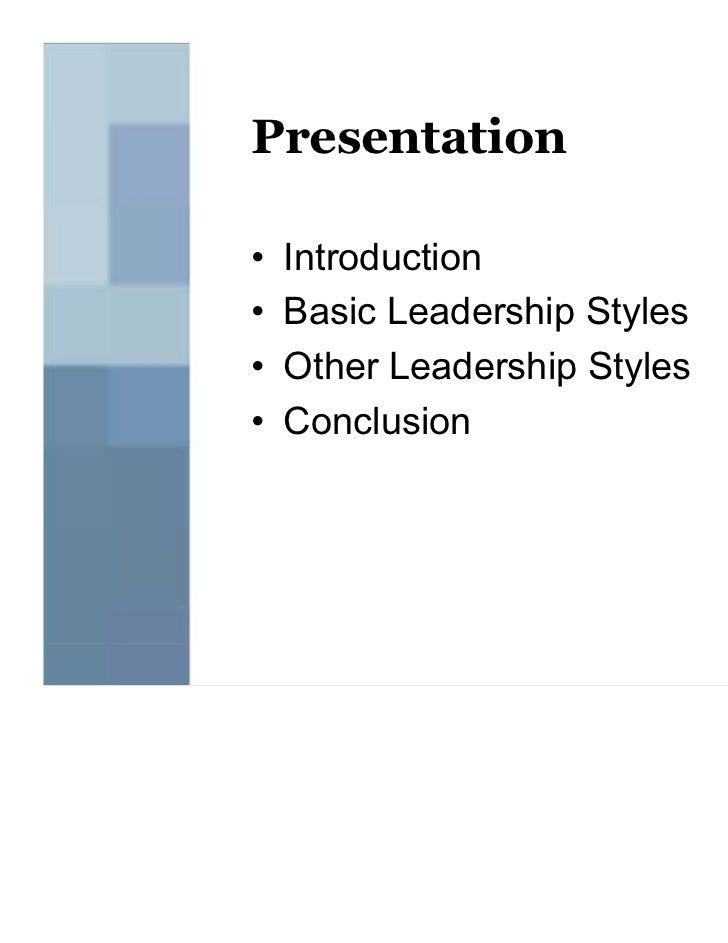 introduction to leadership styles essay D 2002 leadership styles introduction leadership styles is said to be the  providing of direction, plans and also motivating people it is important in a firm.