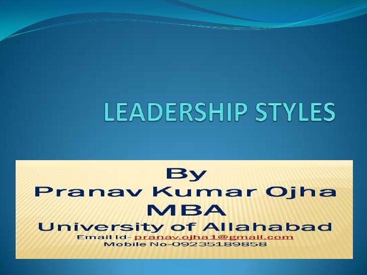 Leadership styles   Autocratic   Bureaucratic   Coercive   Transactional   Transformational   Personal   Impersonal...