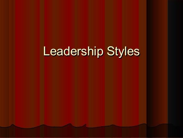 Leadership StylesLeadership Styles