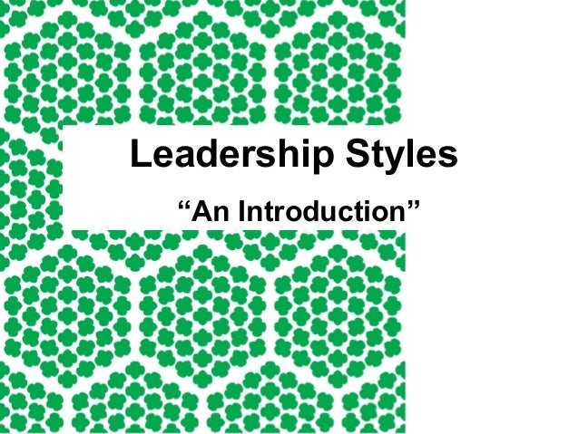"Leadership Styles ""An Introduction"""