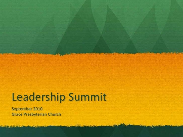 Leadership Summit<br />September 2010<br />Grace Presbyterian Church<br />