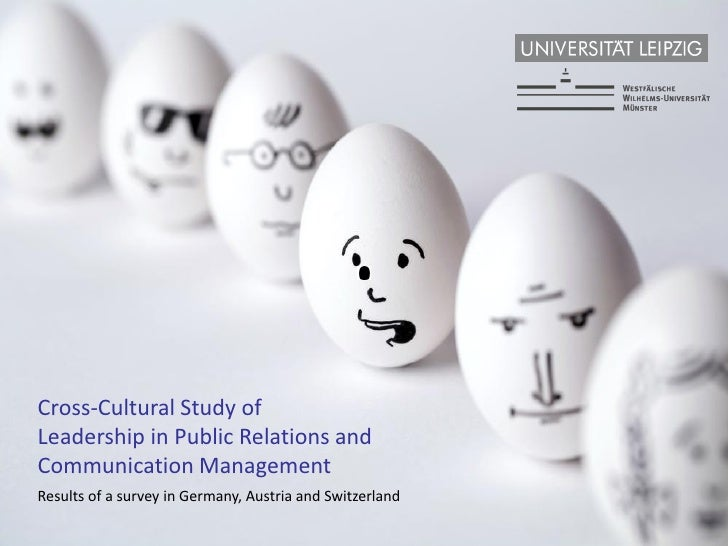 Cross-Cultural Study ofLeadership in Public Relations andCommunication ManagementResults of a survey in Germany, Austria a...