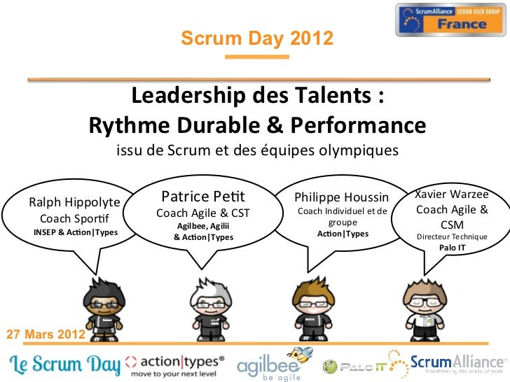Scrum Day 2012                              Leadership	  des	  Talents	  :	                           Rythme	  Durable	  &...