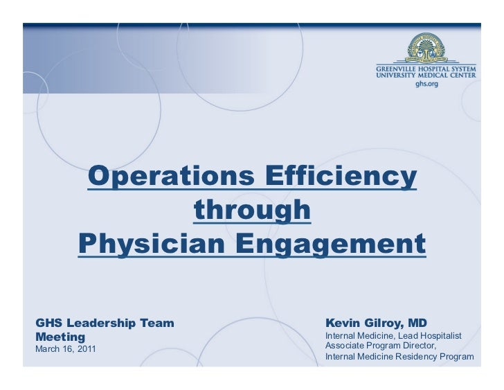 Operations Efficiency                through         Physician EngagementGHS Leadership Team    Kevin Gilroy, MDMeeting   ...