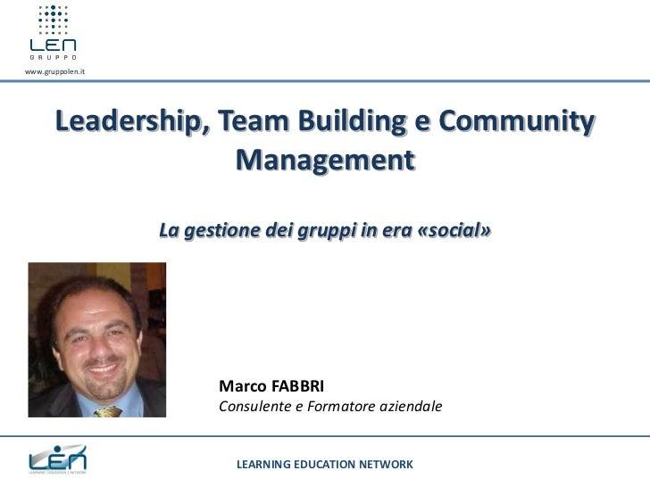 www.gruppolen.it        Leadership, Team Building e Community                     Management                   La gestione...