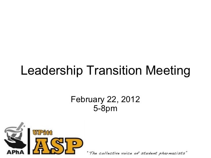 Leadership Transition Meeting February 22, 2012 5-8pm