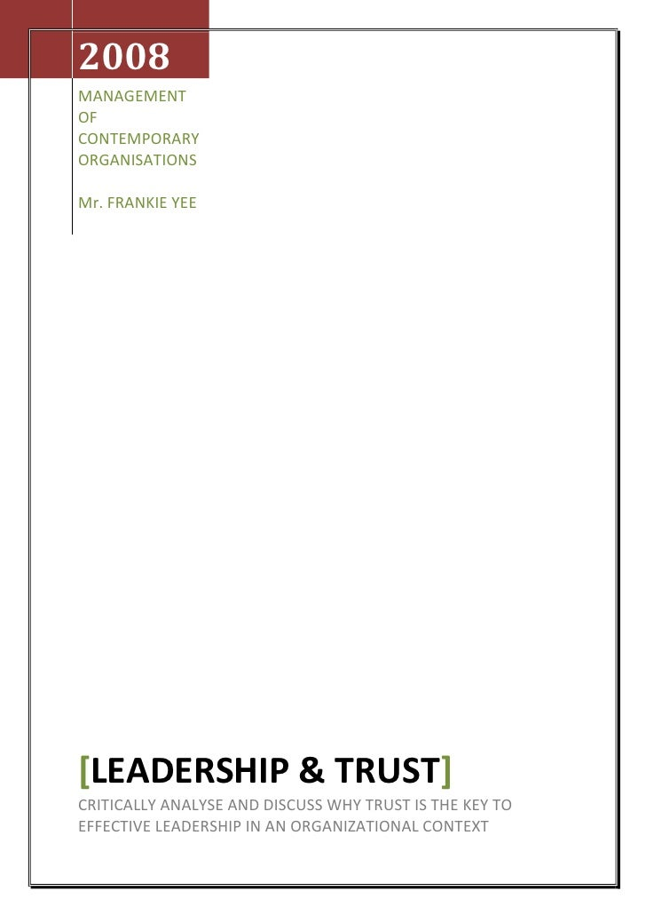 2008MANAGEMENT OF CONTEMPORARY ORGANISATIONSMr. FRANKIE YEE[LEADERSHIP & TRUST]CRITICALLY ANALYSE AND DISCUSS WHY TRUST IS...