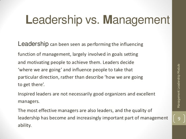 essays on leadership vs. management Write a three to four page paper (not including the title and references pages) that: • defines leadership and management • defends or criticizes the view that leadership and management are different concepts.