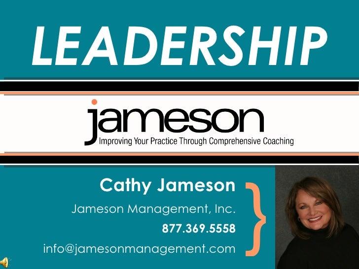<ul><li>Cathy Jameson </li></ul><ul><li>Jameson Management, Inc. </li></ul><ul><li>877.369.5558 </li></ul><ul><li>[email_a...
